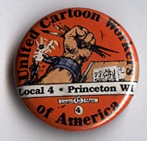 Button 139: United Cartoon Workers Local 4: Princeton WI