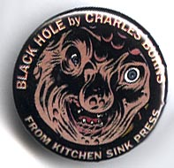 Button 193: Black Hole by Charles Burns (1995 Kitchen Sink Promo)