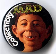Button 201: Collectibly Mad (Alfred E. Neuman) book promo pin (1995)