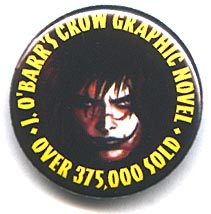 Button 214: J. O'Barr's Crow Graphic Novel: Over 375,000 Sold