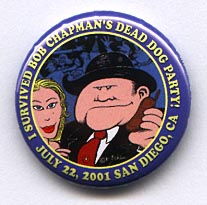 Button 231: I Survived Bob Chapman's 2001 Dead Dog Party! (Denis Kitchen art)