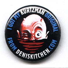 Button 244: I Got My Kurtzman Original from deniskitchen.com