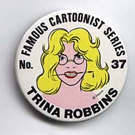 Button 037: Famous Cartoonist Trina Robbins (Wimmens Comix)