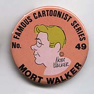 Button 049: Famous Cartoonist  Mort Walker (Beetle Bailey, Hi and Lois)