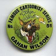 Button 051: Famous Cartoonist  Gahan Wilson (Nuts, Playboy, National Lampoon)
