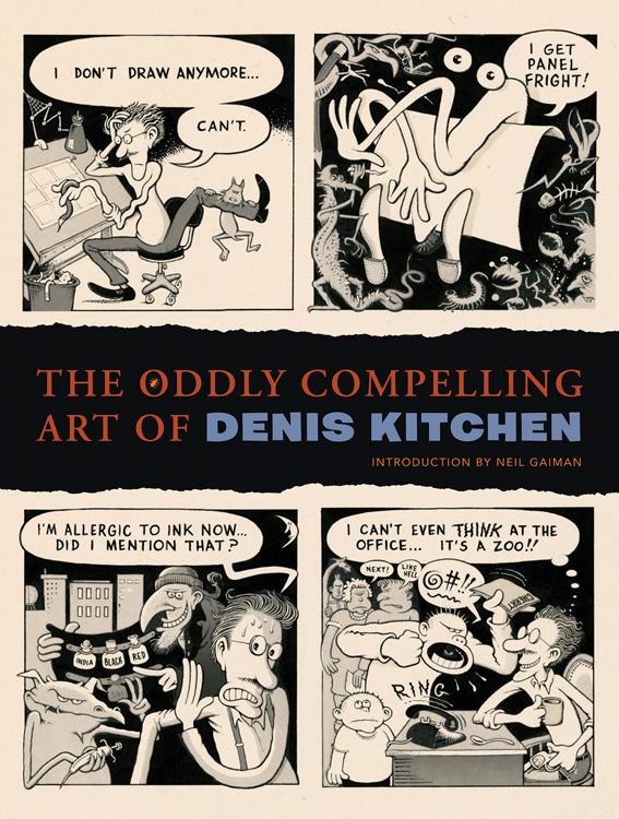 The Oddly Compelling Art of Denis Kitchen - Hardcover