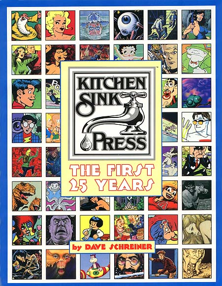 Kitchen Sink Press: The First 25 Years by Dave Schreiner