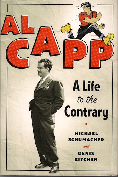 Al Capp: A Life to the Contrary by Michael Schumacher & Denis Kitchen